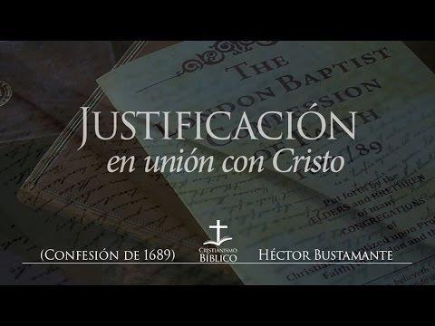 Héctor Bustamante - La doctrina de la justificación en unión con Cristo