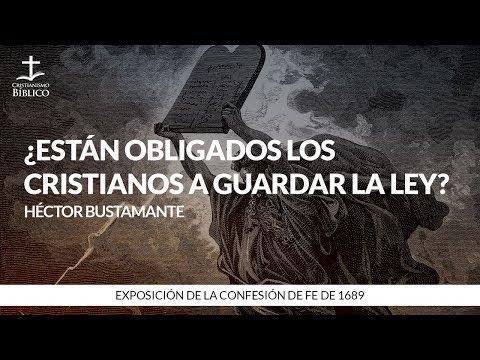Héctor Bustamante - ¿Están obligados los cristianos a guardar la ley?
