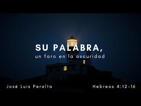 José Luis Peralta - Su Palabra, un faro en la oscuridad - Hebreos 4:12-16