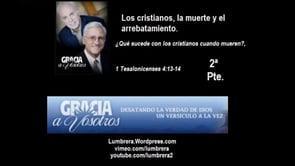 Los Cristianos, la muerte y el arrebatamiento 2 de 2 - Henry Tolopilo