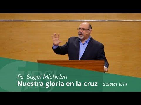 """Sugel Michelén - """"Nuestra gloria en la cruz"""""""