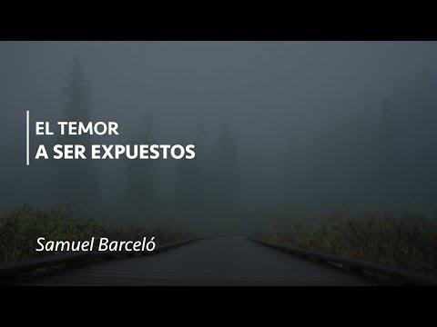 Samuel Barceló - El temor a ser expuestos