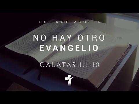 """Noé Acosta -  """"No hay otro Evangelio"""" -  Galatas 1:1-10"""