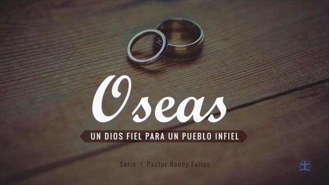 Pastor Ronny Fallas - El Dios que ha revelado su fidelidad. Oseas 1 :1-2a.