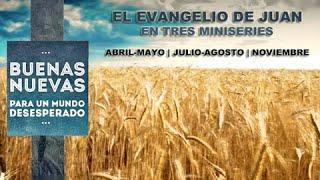 """Serie Buenas Nuevas 2 - El evangelio de Juan - """"Jesús, es mi Pastor"""""""