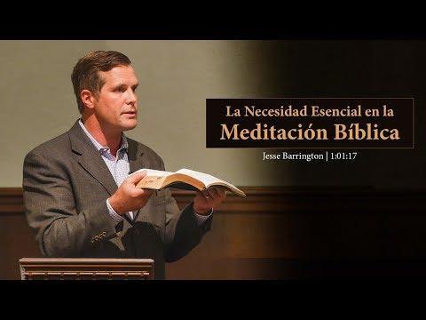Jesse Barrington - La Necesidad Esencial en la Meditación Bíblica