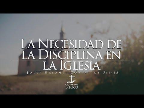 Josef Urban - La Necesidad de la Disciplina en la Iglesia  - 1 Corintios 5.1-13