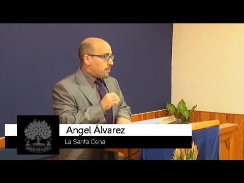La Comunión en la Santa Cena - Angel Alvarez