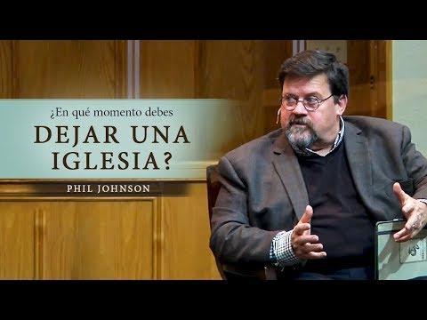 Phil Johnson -  ¿En qué momento debes dejar una iglesia?
