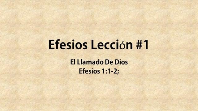 Ramon Covarrubias - Efesios 1:1-2;  Leccion #1 - El Llamado De Dios