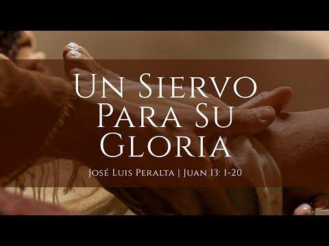 José Luis Peralta - Un Siervo Para Su Gloria | Juan 13:1-20