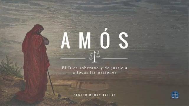 Pastor Ronny Fallas - Dios ha hablado: Juicio vendrá (Amós 3:1-8)