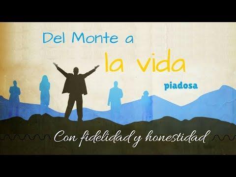 Con fidelidad y honestidad - Del Monte a la vida piadosa (3)