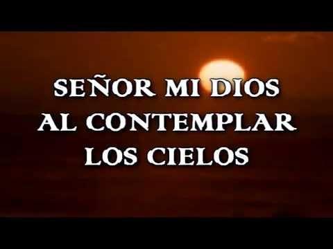 Señor Mi Dios - Himno Cristiano