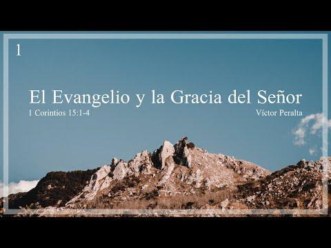 Víctor Peralta - El Evangelio y la Gracia del Señor