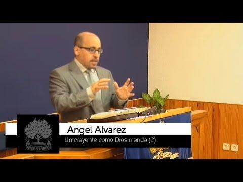 Un Creyente como Dios manda (2) - Angel Alvarez