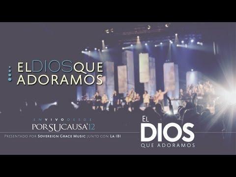 El Dios Que Adoramos - Música Cristiana
