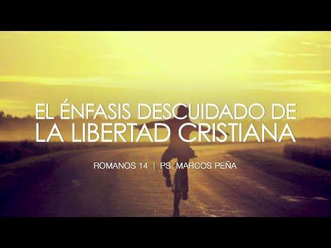 """""""El énfasis descuidado de la libertad Cristiana"""" Romanos 14"""