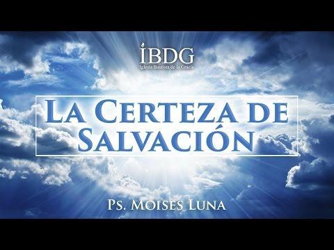 Moisés Luna - La Certeza de la Salvación
