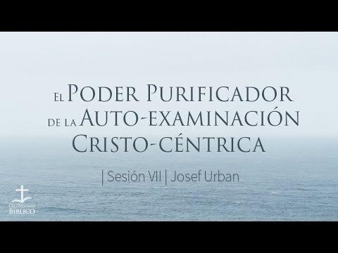 Josef Urban -  El Poder Purificador de la Auto-examinación Cristo-céntrica
