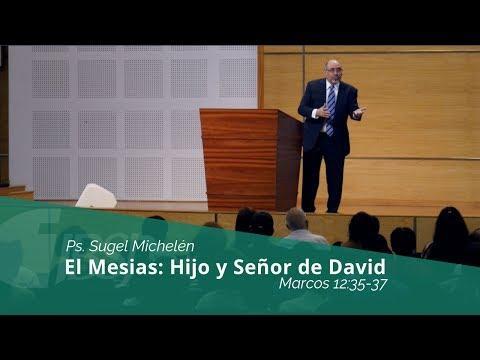 """Sugel Michelén - """"El Mesias: Hijo y Señor de David"""" Marcos 12:35-37"""