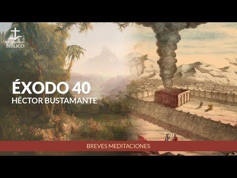 Héctor Bustamante - Breve meditación de Éxodo 40