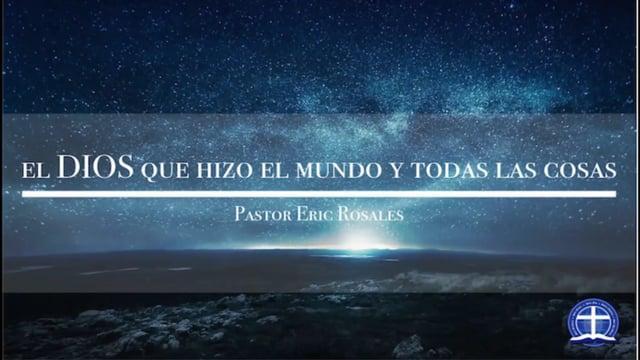 Eric Rosales - El Dios que hizo el mundo y todas las cosas: Lección 21