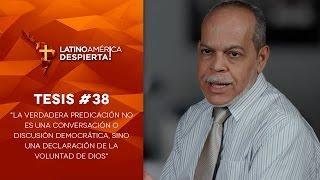 """Pastor miguel Núñez - Tesis - 38 - """"La verdadera predicación"""""""