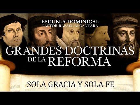"""Rafael Alcantara  - """"Grandes doctrinas de la Reforma: Sola Gracia y Sola Fe"""" -4  -  Escuela Dominica"""