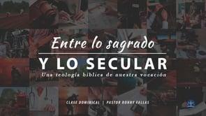 Ronny Fallas -   UnaTeología bíblica de nuestra vocación: Clase V. Pastor