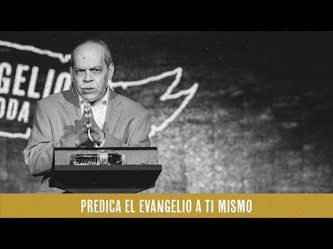 Miguel Núñez - Predica el evangelio a ti mismo