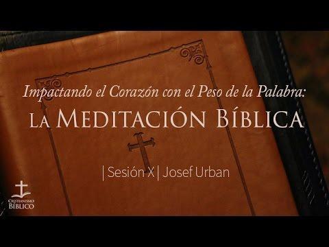 Josef Urban -  Impactando el Corazón con el Peso de la Palabra: La Meditación Bíblica