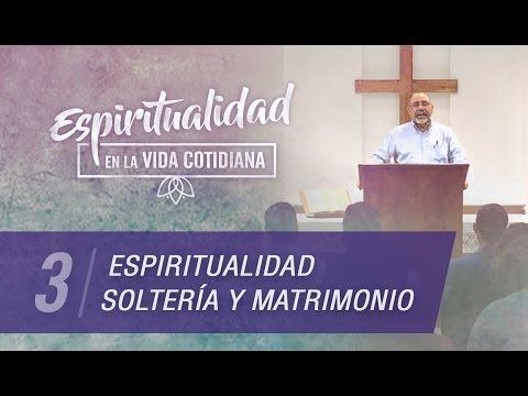 Soltería y matrimonio Y Espiritualidad - Sugel Michelén