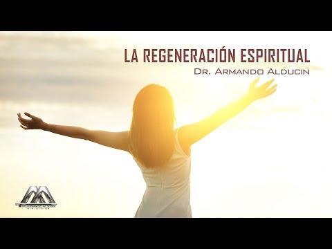 Armando Alducin  - La regeneración espiritual