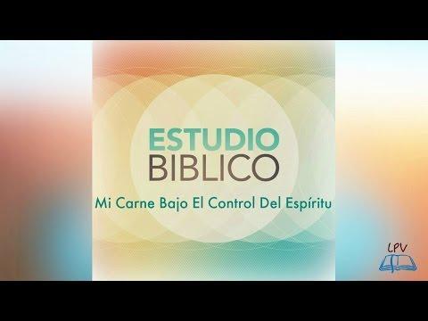 Mi Carne Bajo El Control Del Espíritu - Estudio Bíblico - Misael Correoso