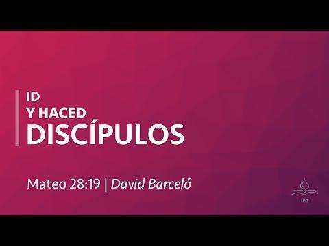 David Barceló - Id y haced discípulos