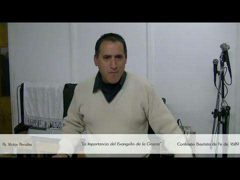 Víctor Peralta - La Importancia del Evangelio de la Gracia