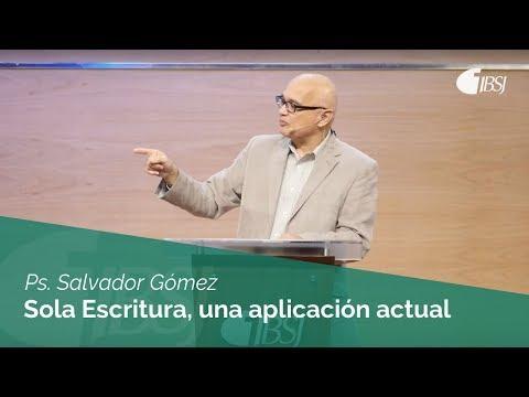 Ps. Salvador Gómez - Sola Escritura, una aplicación actual