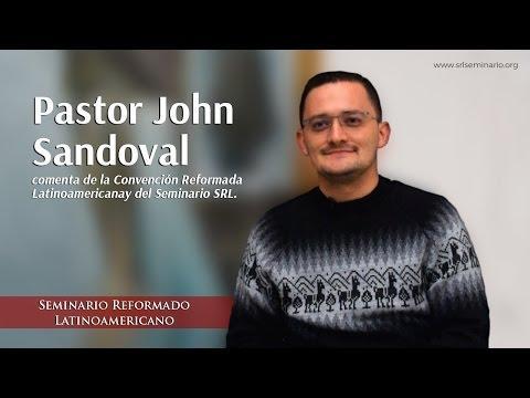 Seminario Reformado Latinoamericano - John Sandoval
