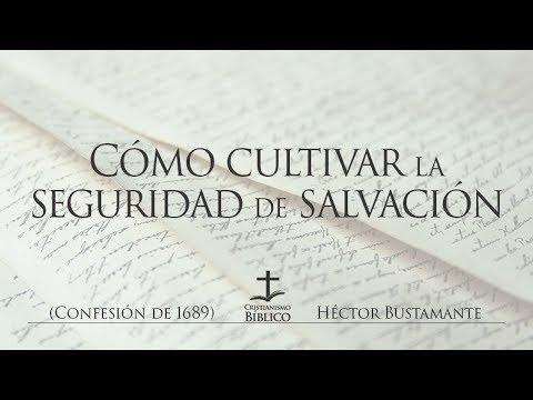 Héctor Bustamante - Cómo cultivar la seguridad de salvación -1 Juan 5:13