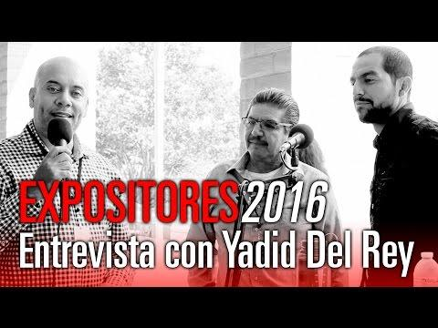Entrevista con Yadid Del Rey - Expositores 2016