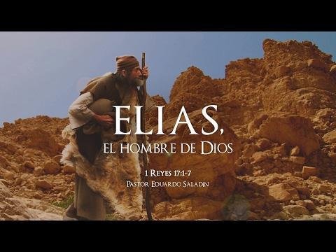"""Eduardo Saladín - """"Elias, el hombre de Dios"""" 1 Reyes 17:1-7"""