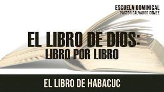 """Salvador Gómez - """"El libro de Dios -35: Habacuc"""""""