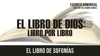 """Salvador Gómez - """"El libro de Dios libro  -36: Sofonías"""""""