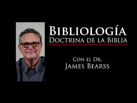 James Bearss - La Infabilidad de las Escrituras. Bibliología, - Video 14