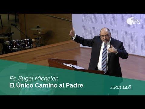 Sugel Michelén - El Único Camino a Dios -Juan 14:6