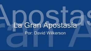 La Gran Apostasía por - David Wilkerson