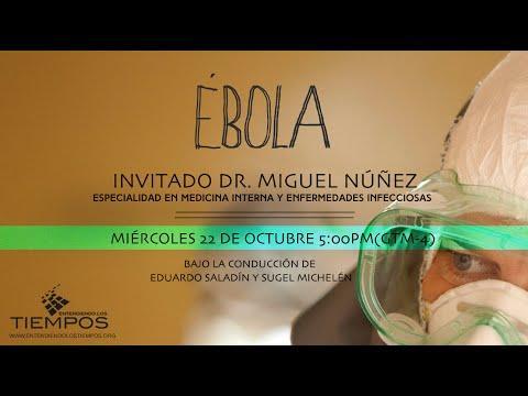 """Cap -91 """"El Ébola"""" Invitado Dr.Miguel Nuñez - Entendiendo Los Tiempos"""