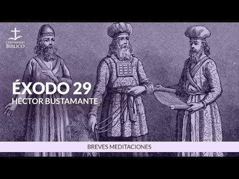 Héctor Bustamante - Breve meditación de Éxodo 29