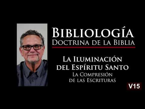 James Bearss - La comprensión de las Escrituras. Bibliología, - Video 15